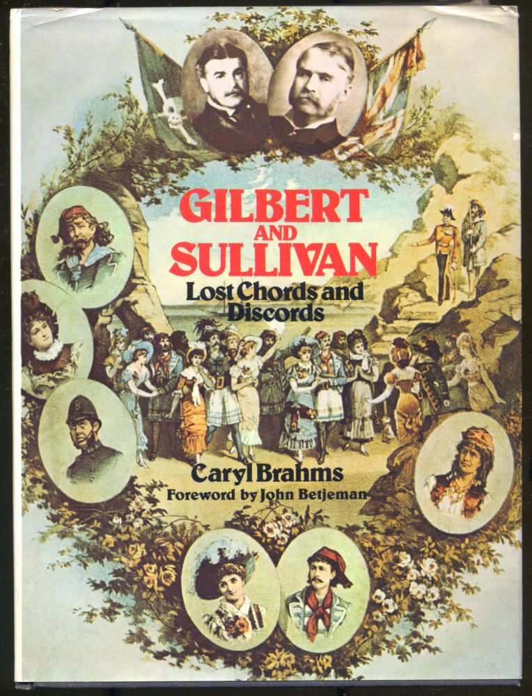 Gilbert and Sullivan: Lost Chords and Discords. Caryl BRAHMS.