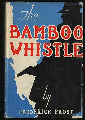 The Bamboo Whistle. Frederick FROST.