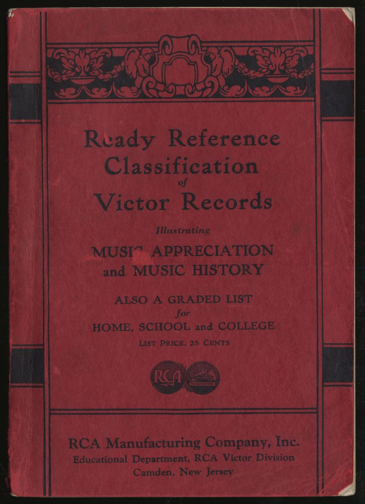 READY REFERENCE CLASSIFICATION OF VICTOR RECORDS ILLUSTRATING MUSIC APPRECIATION AND MUSIC HISTORY; ALSO A GRADED LIST FOR HOME, SCHOOL AND COLLEGE