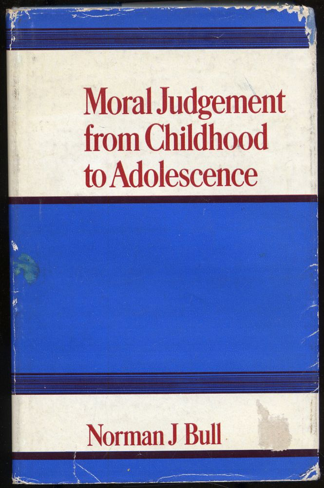 Moral Judgement from Childhood to Adolescence. Norman J. BULL.