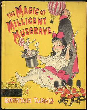 The Magic of Millicent Musgrave. Brinton TURKLE.