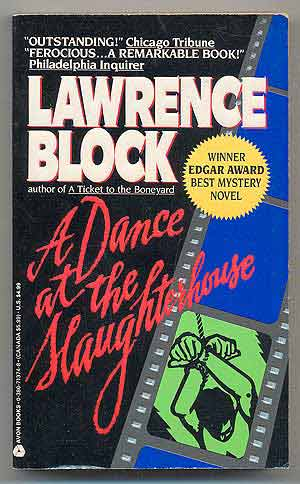 A Dance at the Slaughterhouse. Lawrence BLOCK.