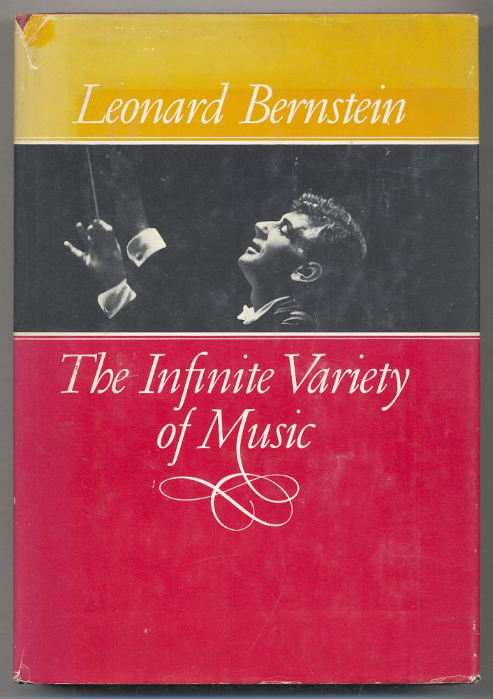The Infinite Variety of Music. Leonard BERNSTEIN.