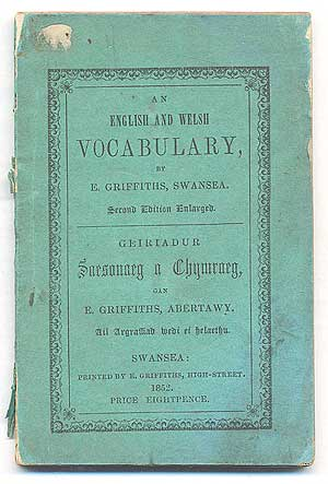 An English and Welsh Vocabulary: Containing a list of words in common use, together with several...