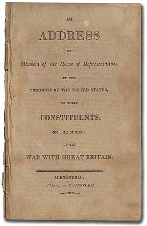 An Address of Members of the House of Representatives of the Congress of the United States, to their Constituents, on the Subject of the War with Great Britain