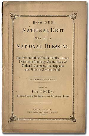 How Our National Debt May Be a National Blessing. The Debt is Public Wealth, Political Union,...