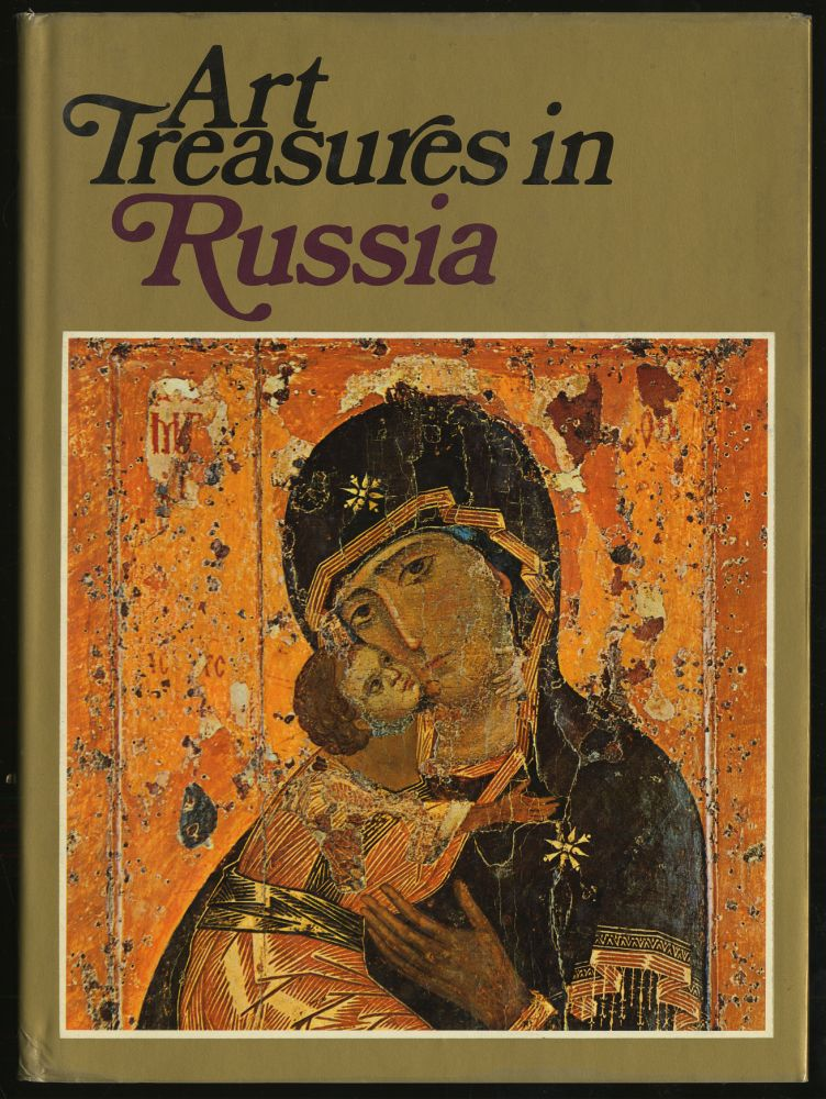 Art Treasures in Russia: Monuments, Masterpieces, Commissions and Collections