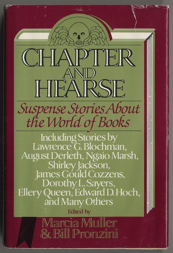 Chapter and Hearse: Suspense Stories About the World of Books. Marcia MULLER, Bill PRONZINI.