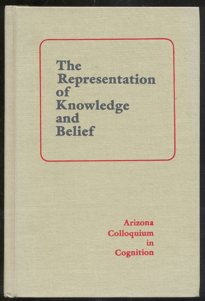 The Representation of Knowledge and Belief. Myles BRAND, Robert M. Harnish.