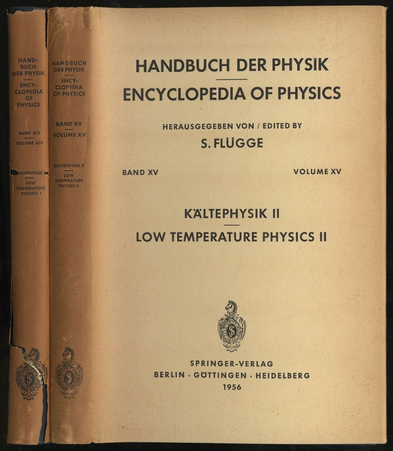 Encyclopedia of Physics Volume XIV and XV: Low Temperature Physics I and II