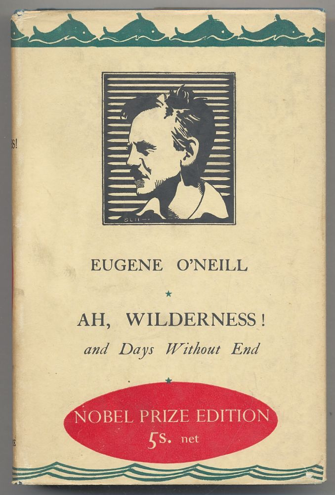Ah, Wilderness! and Days Without End: Two Plays. Eugene O'NEILL.