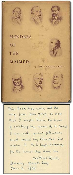 Menders of the Maimed: The Anatomical & Physiological Principles underlying the Treatment of Injuries to Muscles, Nerves, Bones, & Joints. Sir Arthur KEITH.