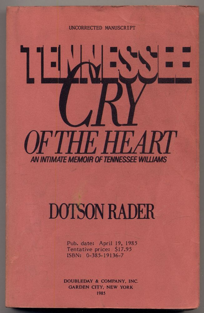 Tennessee Cry of the Heart: An Intimate Memoir of Tennessee Williams. Dotson RADER.
