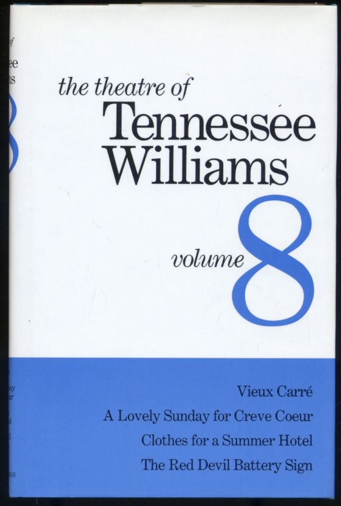 The Theatre of Tennessee Williams Volume VIII: Vieux Carre, A Lovely Sunday for Creve Coeur, Clothes for a Summer Hotel, The Red Devil Battery Sign. Tennessee WILLIAMS.