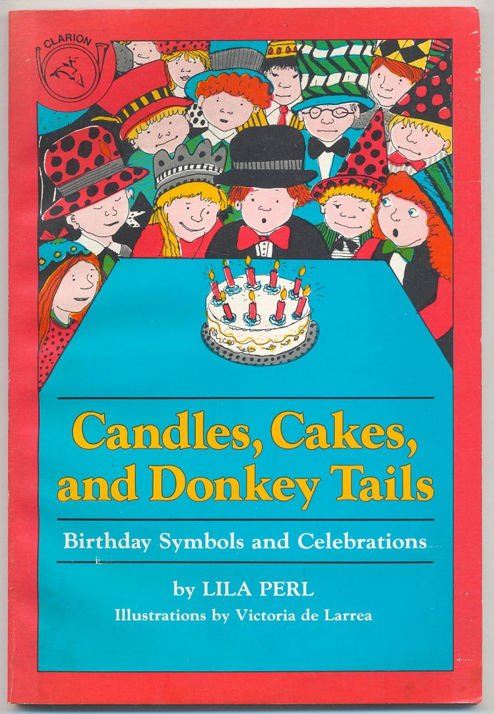 Candles, Cakes, and Donkey Tails: Birthday Symbols and Celebrations. Lila PERL.