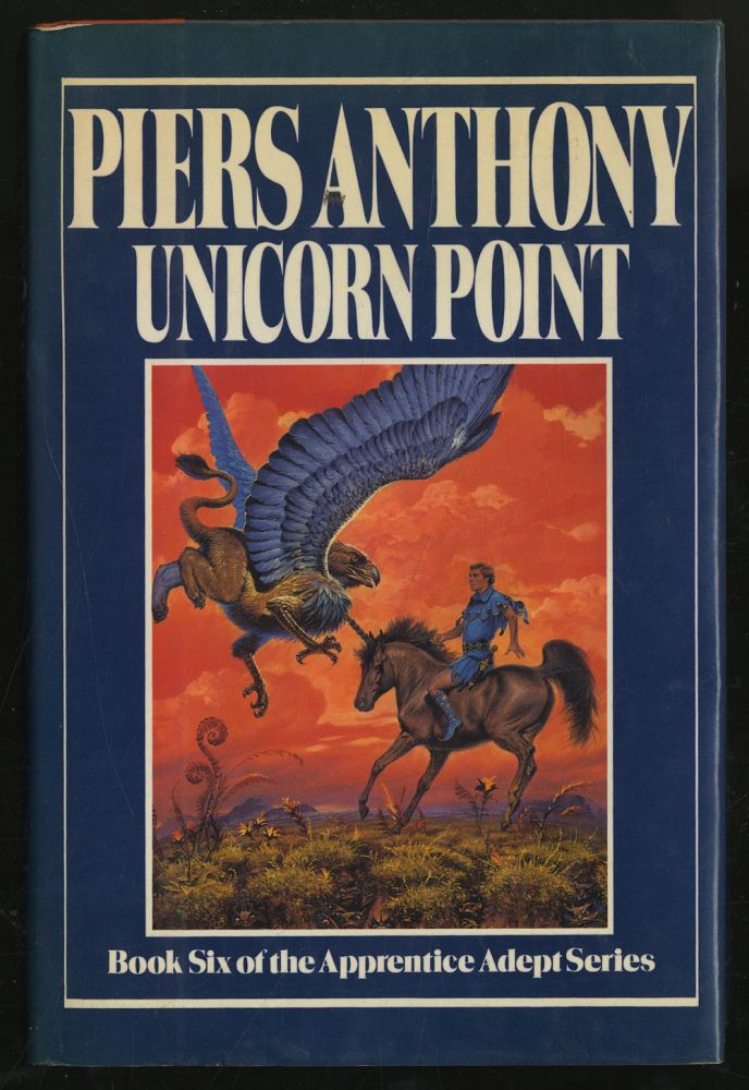 Unicorn Point Book Six of the Apprentice Adept Series. Piers ANTHONY.