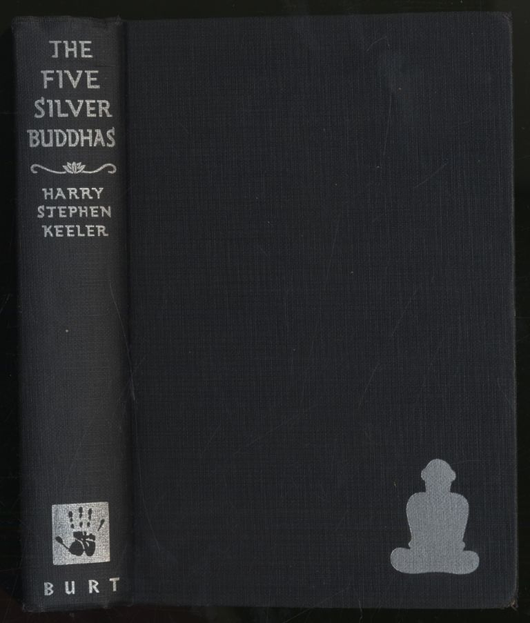 The Five Silver Buddhas. Harry Stephen KEELER.