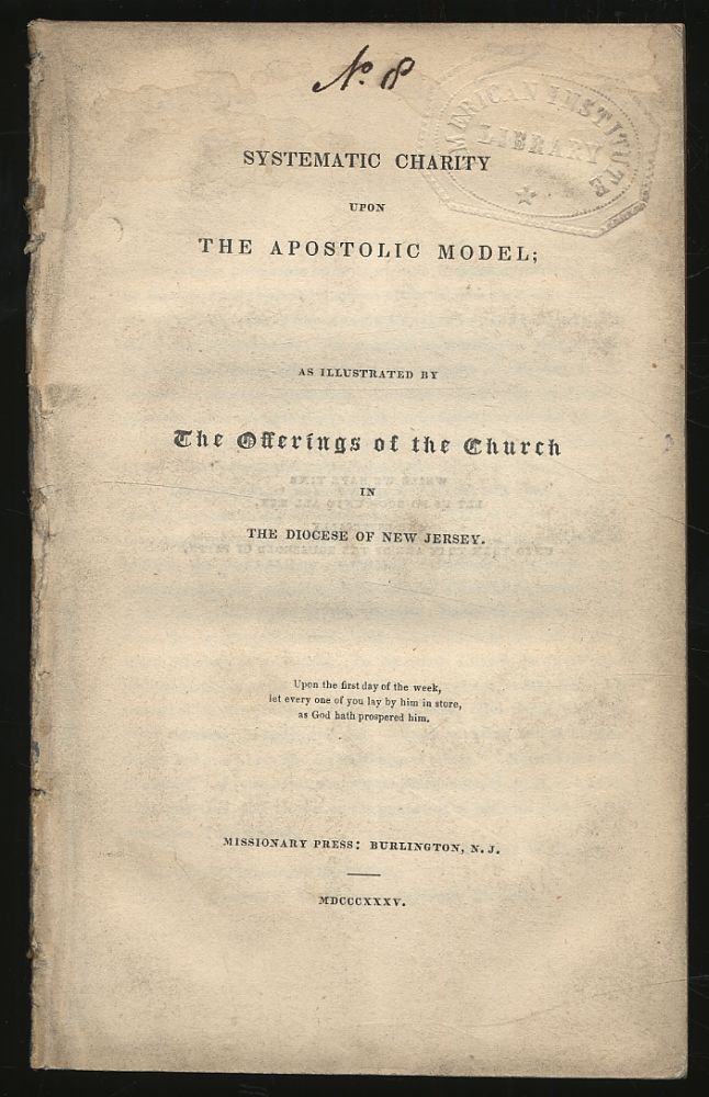 Systematic Charity upon the Apostolic Model; As Illustrated by The Offerings of the Church in the...