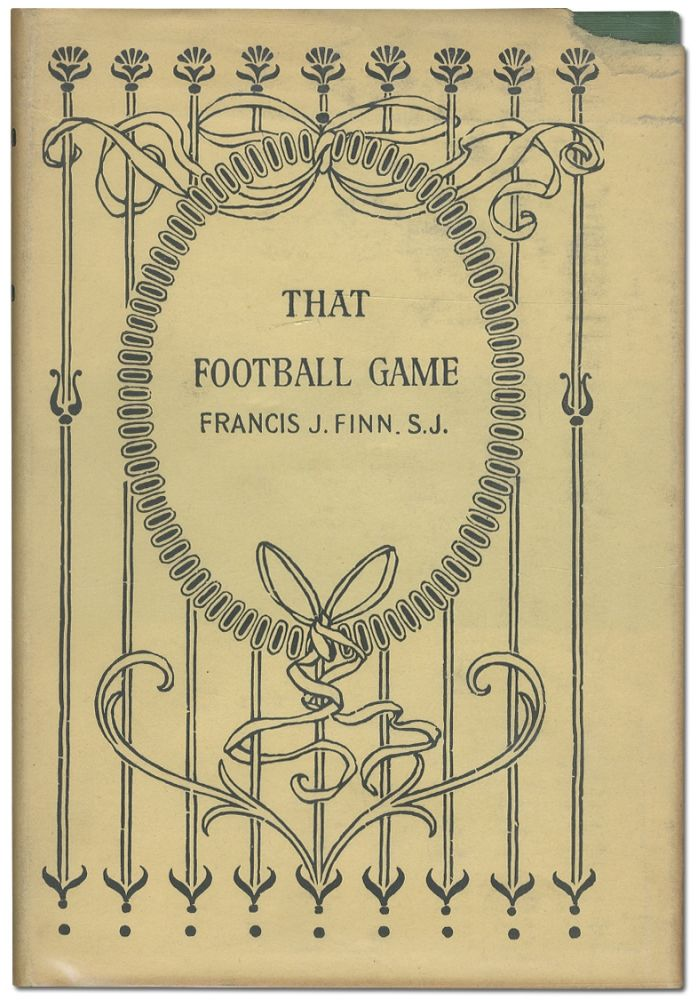 That Football Game and What Came of It. Francis J. FINN.