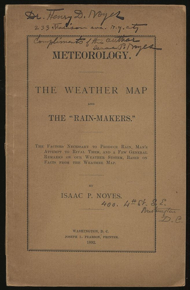 "Meteorology. The Weather Map and the ""Rain Makers."" The Factors Necessary to Produce Rain, Man's..."