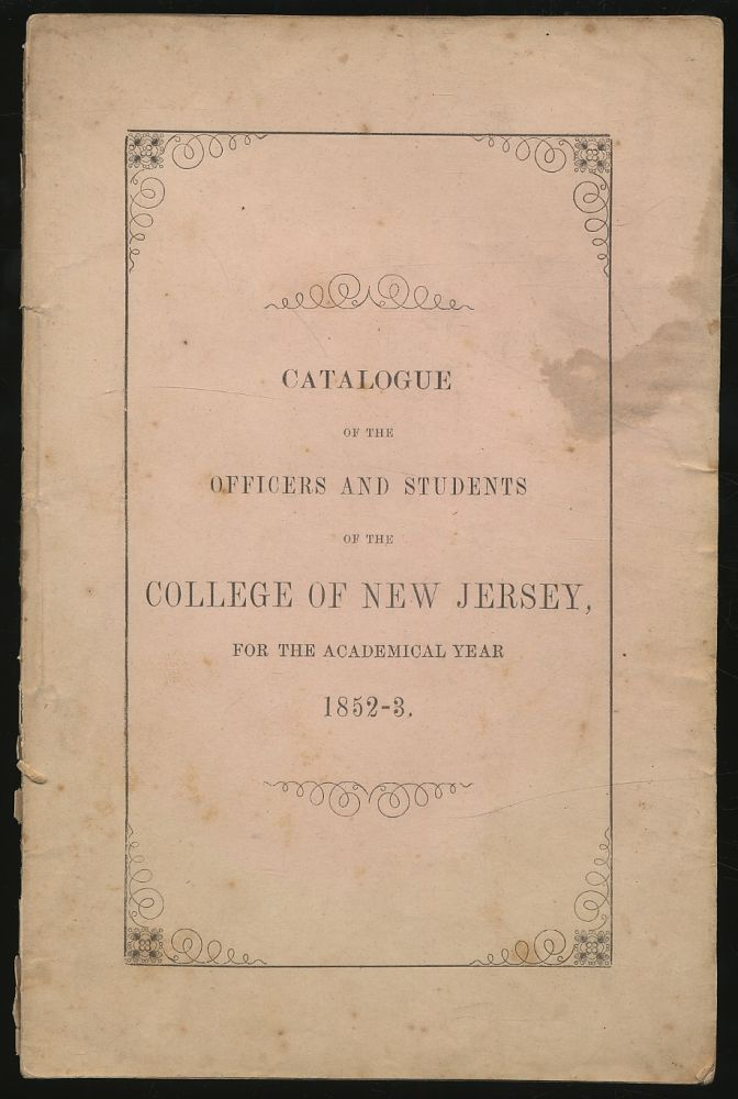 Catalogue of the Officers and Students of the College of New Jersey, for the Academical Year, 1852-3