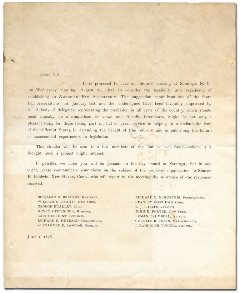 [Circular broadside]: Dear Sir: It is proposed to have an informal meeting at Saratoga, N.Y., on Wednesday morning, August 21, 1878, to consider the feasibility and expediency of establishing an American Bar Association