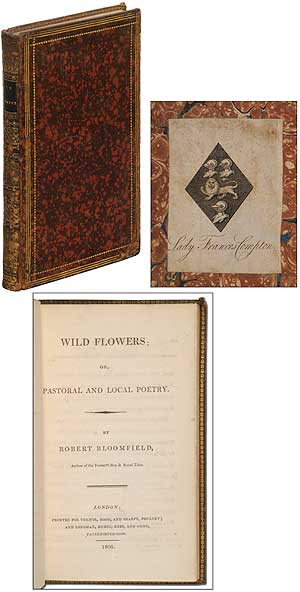 Wild Flowers; or, Pastoral and Local Poetry. Robert BLOOMFIELD.