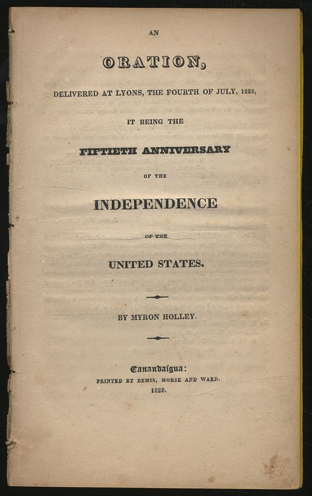An Oration, Delivered at Lyons, the Fourth of July, 1826, it being the Fiftieth Anniversary of...