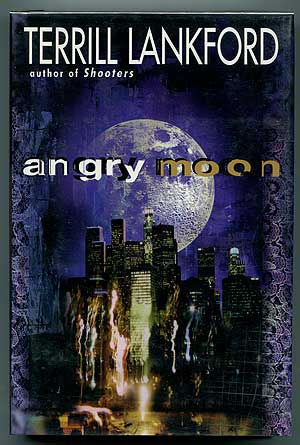 Angry Moon. Terrill LANKFORD.