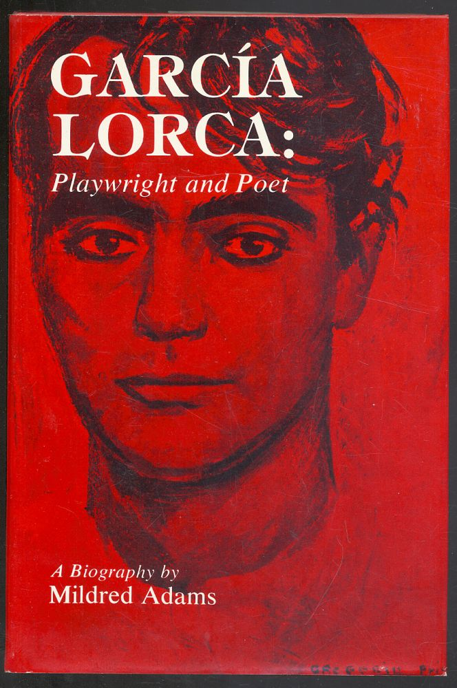 Garcia Lorca: Playwright and Poet. Mildred ADAMS.
