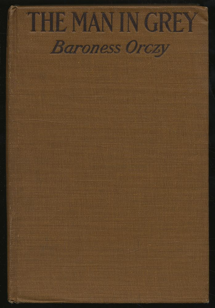 The Man in Grey. Baroness ORCZY.