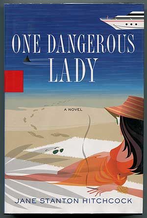 One Dangerous Lady: A Novel. Jane Stanton HITCHCOCK.