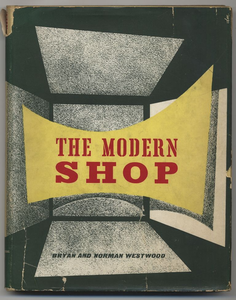 The Modern Shop. Bryan and Norman WESTWOOD.