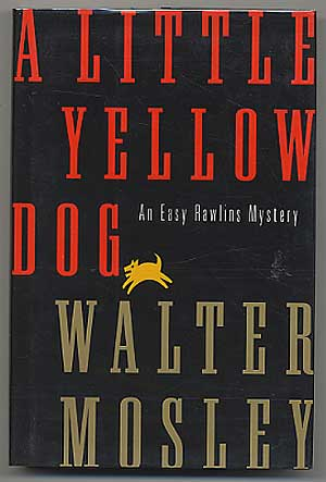 A Little Yellow Dog: An Easy Rawlins Mystery. Walter MOSLEY.