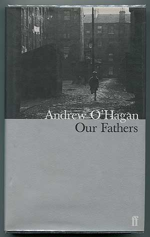 Our Fathers. Andrew O'HAGAN.