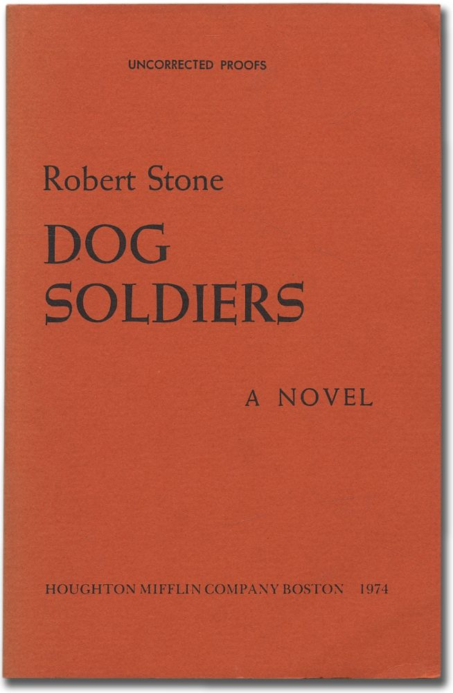 Dog Soldiers. Robert STONE.