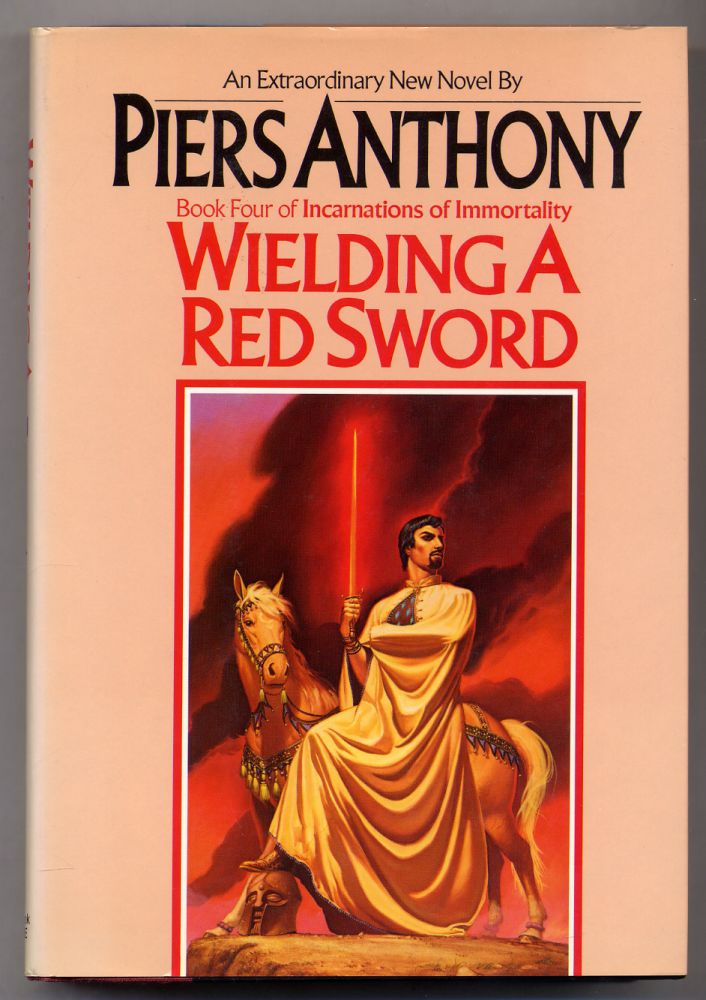 Wielding A Red Sword: Book Four of Incarnations of Immortality. Piers ANTHONY.
