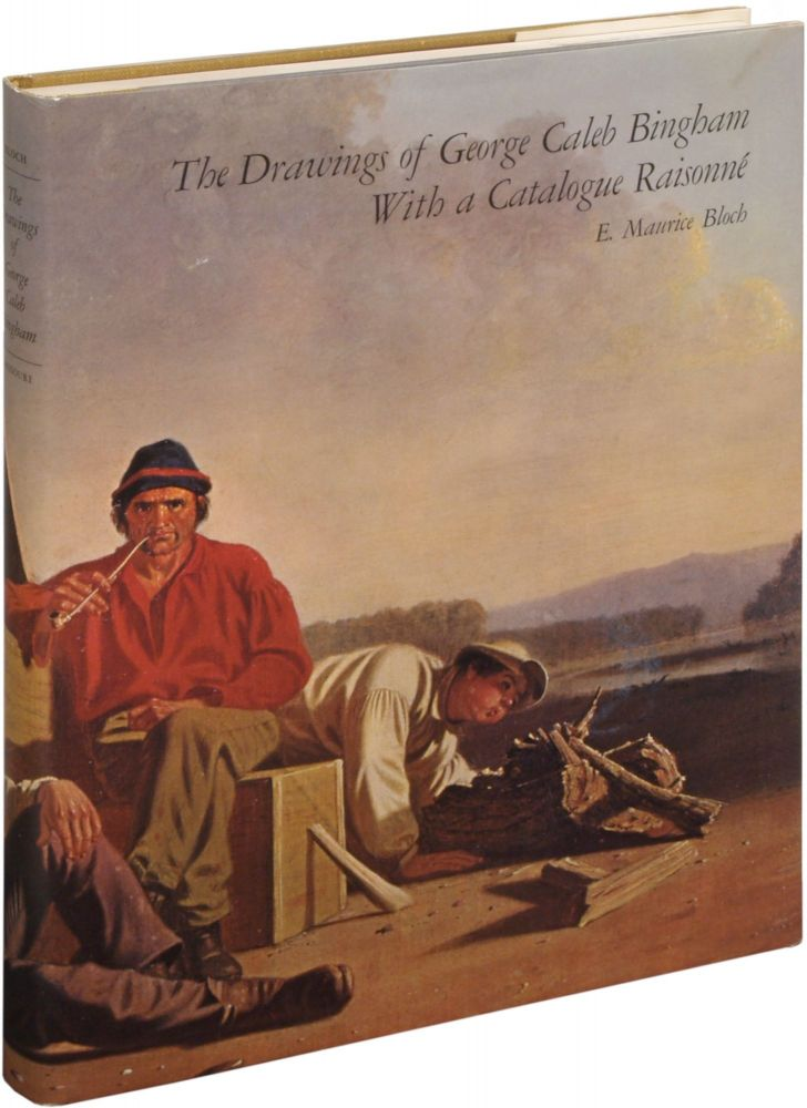 The Drawings of George Caleb Bingham With A Catalogue Raisonne