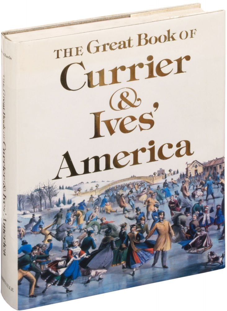 The Great Book of Currier & Ives' America. Walton RAWLS.