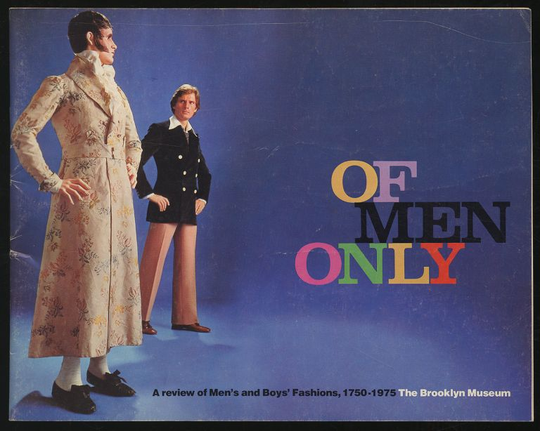 Of Men Only: A Review of Men's and Boys' Fashions, 1750-1975
