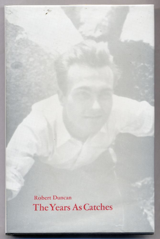 The Years As Catches. Robert DUNCAN.