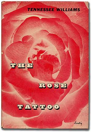 The Rose Tattoo. Tennessee WILLIAMS.