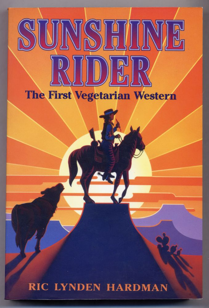 Sunshine Rider: The First Vegetarian Western. Ric Lynden HARDMAN.
