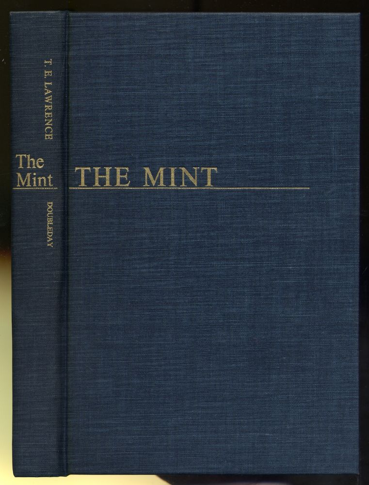 The Mint: Notes made in the R.A.F. Depot between August and December, 1922 and at the Cadet College by T.E. Lawrence (352087 A/c Ross)