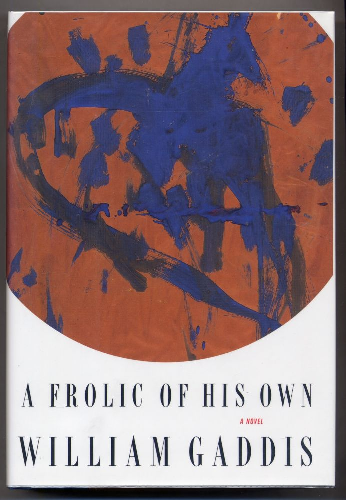 A Frolic of His Own. William GADDIS.