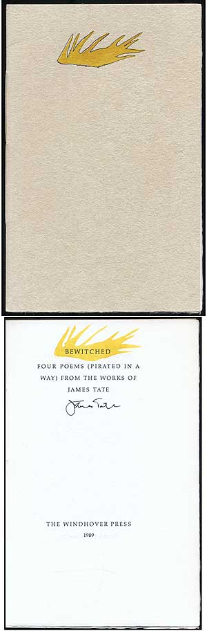 Bewitched: Four Poems (Pirated in a Way) From the Works of James Tate. James TATE.