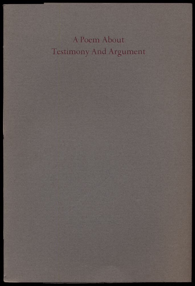 A Poem About Testimony and Argument. Harold BRODKEY.