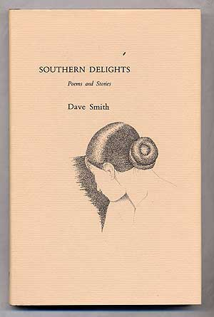Southern Delights: Poems and Stories. Dave SMITH.