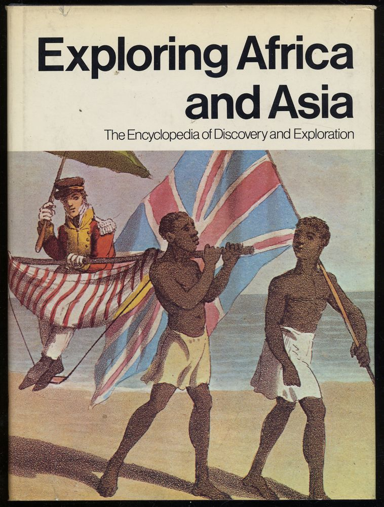 Exploring Africa and Asia: The Encyclopedia of Discovery and Exploration
