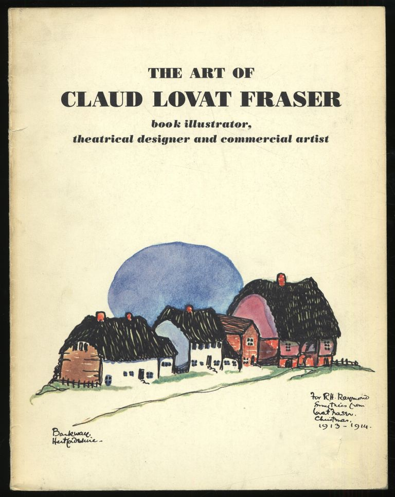The Art of Claud Lovat Fraser: Book Illustrator, Theatrical Designer, and Commercial Artist. An Exhibition to Commemorate the 50th Anniversary of His Death